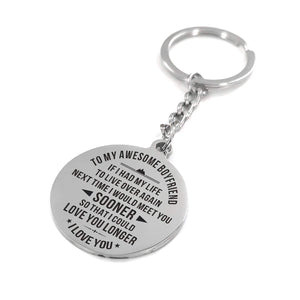 To My Boyfriend I Would Meet You Sooner Engraved Keychain With Love Quotes