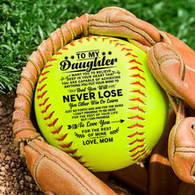 Mom To Daughter - You Will Never Lose Personalized Softball