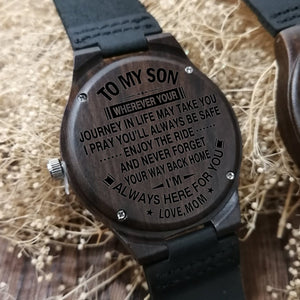 Mom To My Son I Am Always Here For You Engraved Wooden Watch
