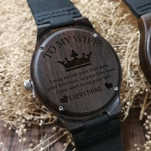 To My Wife - My Last Everything Engraved Wood Watch