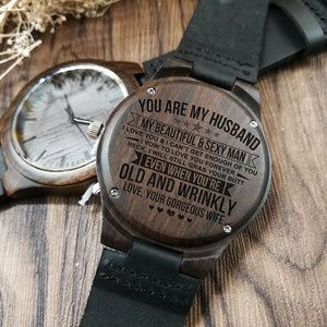 To My Husband - My Beautiful And Sexy Man Engraved Wood Watch
