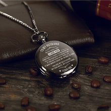 To My Husband - Never Forget That I Love You Pocket Watch