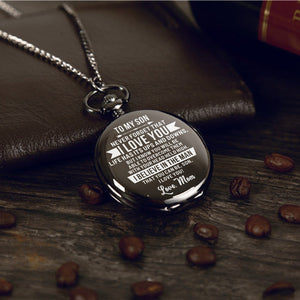 Mom To Son - I Believe In The Man Pocket Watch