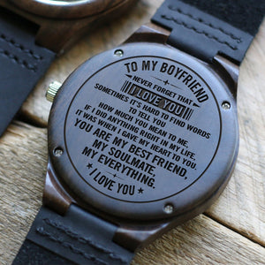 To My Boyfriend You Are My Everything Engraved Wooden Watch