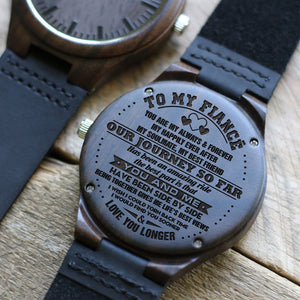 To My Fiance - Love You Longer Engraved Wood Watch