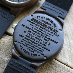 To My Husband To Be - I Love You Engraved Wood Watch