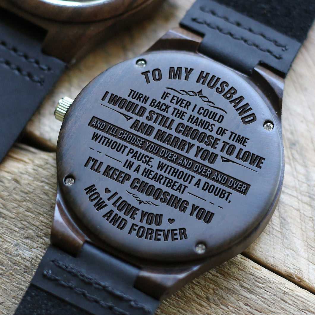 To My Husband - I Choose You Forever Engraved Wood Watch