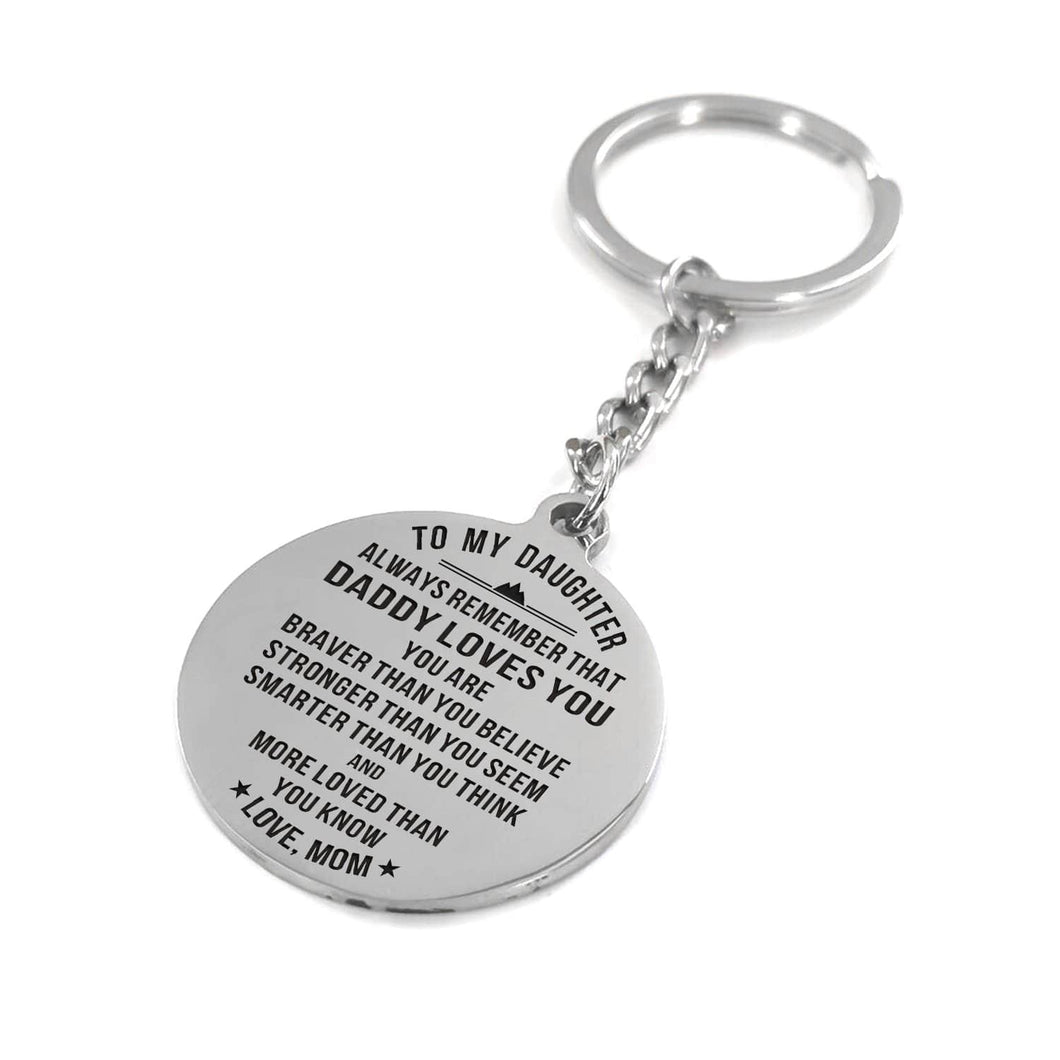 Mom To My Daughter You Are Braver Than You Believe Engraved Keychain