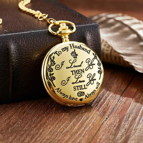To My Husband I Love You Still Gold Engraved Pocket Watch