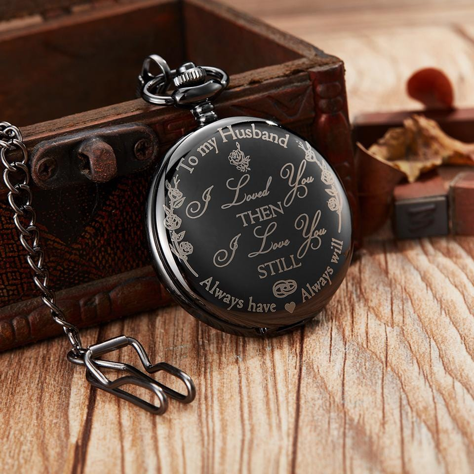 To My Husband I Love You Still Black Engraved Pocket Watch
