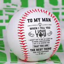 To My Man - When I Tell You I Love You Personalized Baseball