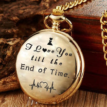 I Love You Till The End Of Time Gold Engraved Pocket Watch