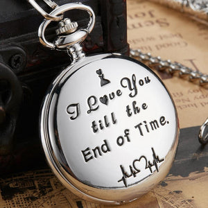 I Love You Till The End Of Time Silver Engraved Pocket Watch