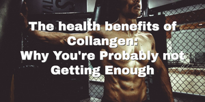 Health Benefits of Collagen: Why You're Probably not Getting Enough