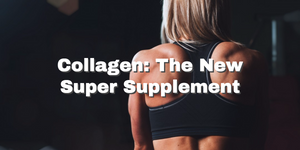 Collagen: The New Super Supplement
