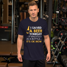 I Saved A Beer - Round Neck T-Shirt For Men - TheSixtyNine