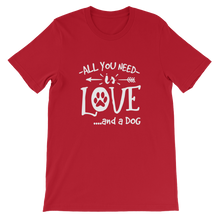 Need Love and a Dog - Round Neck T-Shirt - TheSixtyNine