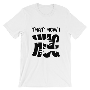 How I Hug - Round Neck T-Shirt - TheSixtyNine