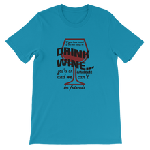 Too early to drink wine - Round Neck T-Shirt - TheSixtyNine