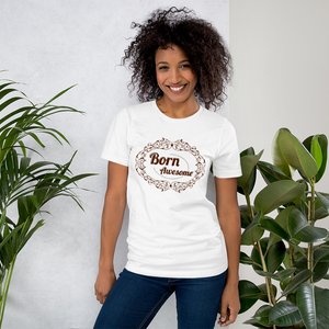 Born Awesome  - Round Neck T-Shirt - TheSixtyNine