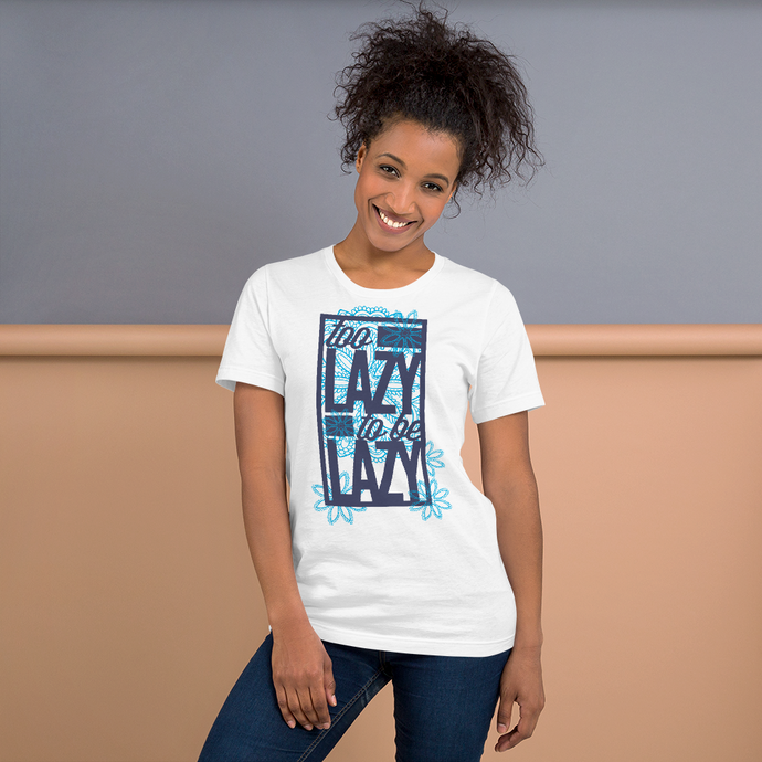 Too Lazy - Round Neck T-Shirt - TheSixtyNine