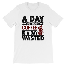 Day without Coffee - Round Neck T-Shirt - TheSixtyNine