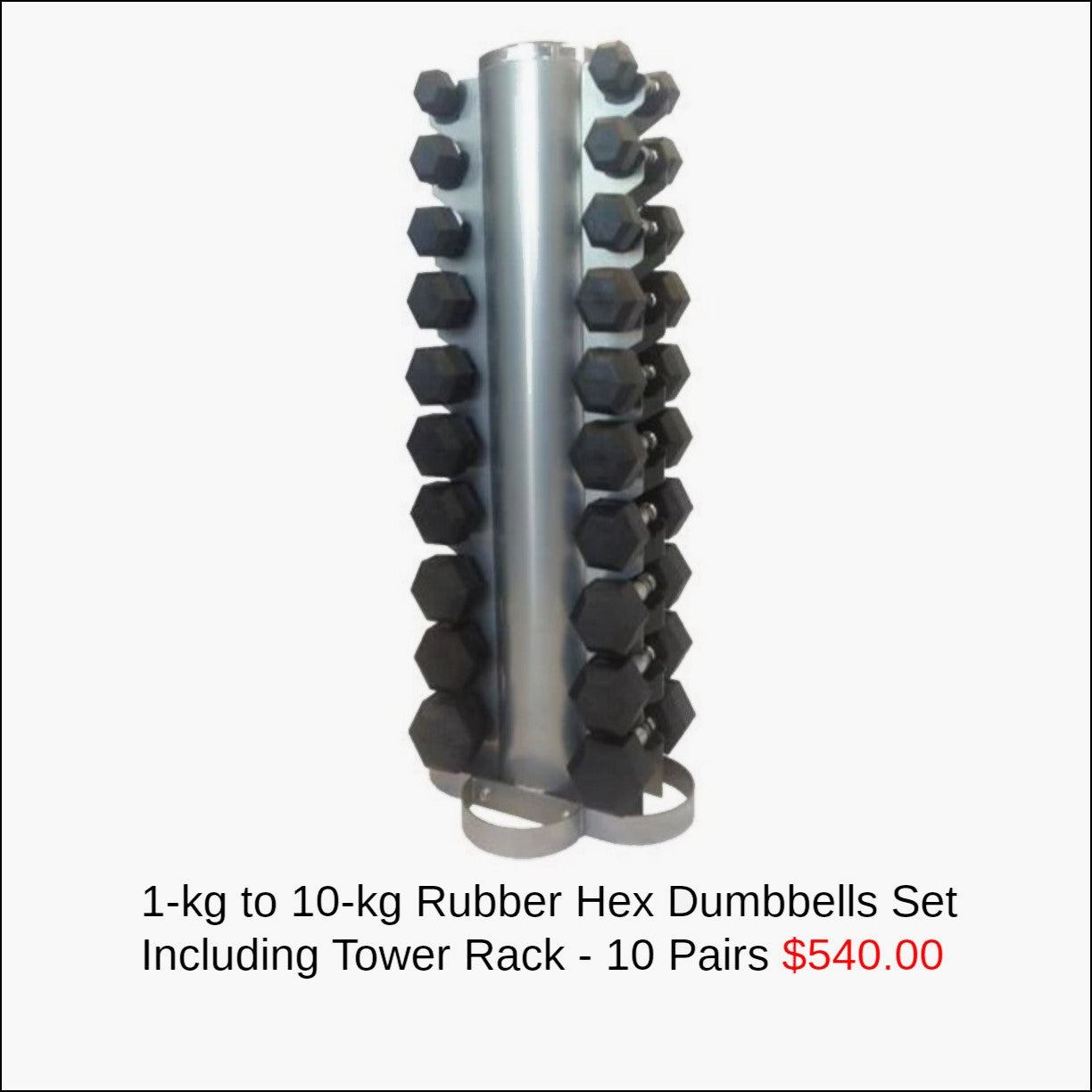 1KG TO 10KG RUBBER HEX DUMBBELLS INCLUDING Tower RACK - 10 PAIRS Muscle Motion Rubber coated hexagonal dumbbells with ergonomic handles are designed for increased comfort and improved durability. Rubber coating reduces noise improves life cycle of the product  (other finishes such as chrome and cast iron are subject to chipping and rust). Rubber coated dumbbells are also kinder on floor surfaces. The hexagonal shaped ends are designed to prevent the dumbbell from rolling on the floor or dumbbell rack.  This package includes 10 pairs of quality rubber hex dumbbells - 1kg 2kg 3kg 4kg 5kg 6kg 7kg 8kg 9kg 10kg total 110kg for this set including a silver tower rack.
