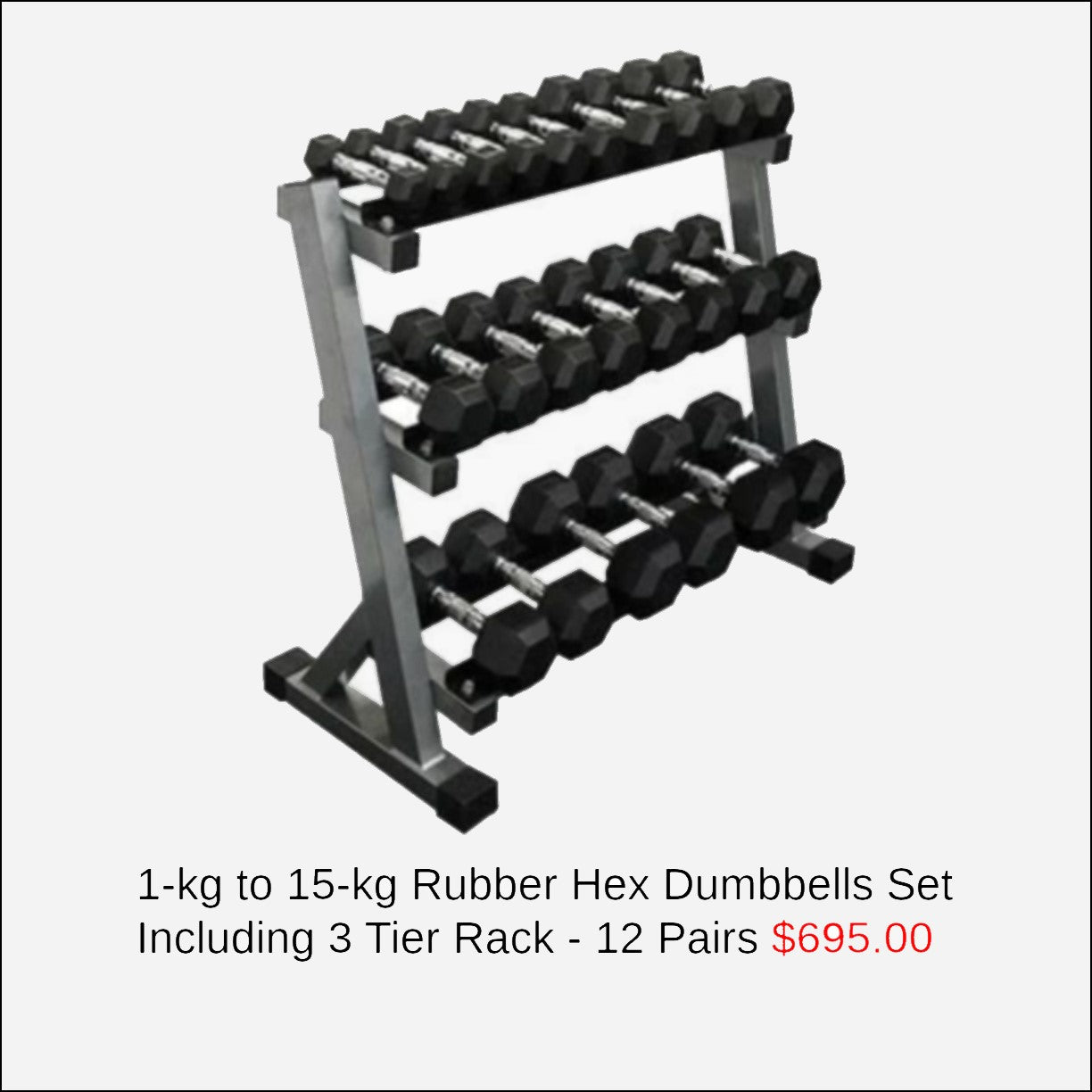 1KG - 15KG (12 PAIR) RUBBER HEX DUMBBELL SET WITH 3 TIER RACK Muscle Motion Rubber coated hexagonal dumbbells with ergonomic handles are designed for increased comfort and improved durability. Rubber coating reduces noise improves life cycle of the product  (other finishes such as chrome and cast iron are subject to chipping and rust). Rubber coated dumbbells are also kinder on floor surfaces. The hexagonal shaped ends are designed to prevent the dumbbell from rolling on the floor or dumbbell rack.  This package includes 12 pairs of commercial grade rubber hex dumbbells including a silver 3 tier rack. Pairs are in the following sizes 1kg 2kg 3kg 4kg 5kg 6kg 7kg 8kg 9kg 10kg 12.5kg 15kg a total 165kg of dumbbells for this set