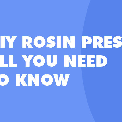 DIY Rosin Presses - All You Need to Know