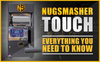 Everything you need to know about the Nugsmasher Touch