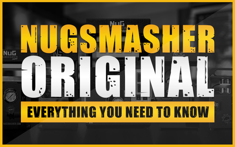 Everything you need to know about the Nugsmasher Original