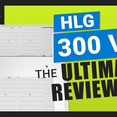 The Ultimate Horticulture Lighting Group HLG 300 V2 Review