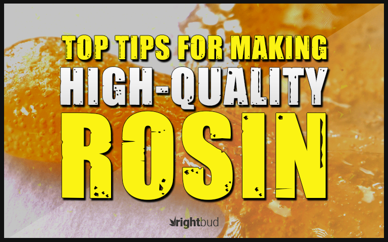 Top 6 Tips for Making High-Quality Rosin