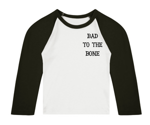 Bad To The Bone Breast 3/4 length sleeve Raglan T-Shirt