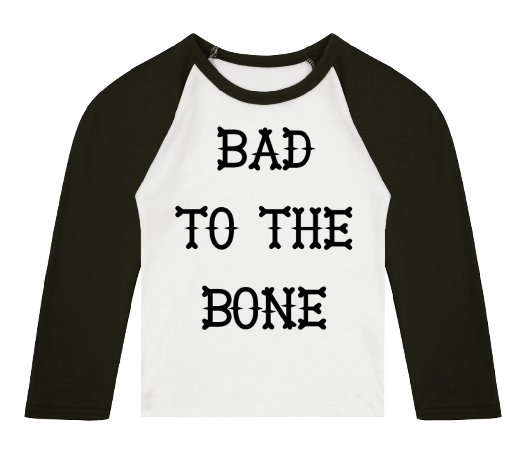 Bad To The Bone Centre 3/4 length sleeve Raglan T-Shirt