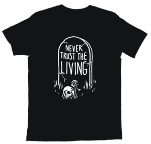 Never Trust The Living (Grave) T-Shirt