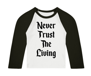 Never Trust The Living 3/4 length sleeve Raglan