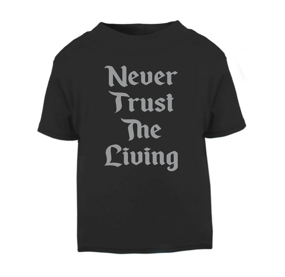 Never Trust The Living T-Shirt