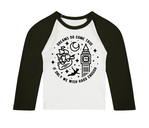 Dreams Do Come True 3/4 length sleeve Raglan