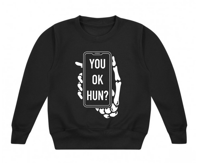YOU OK HUN Sweatshirt