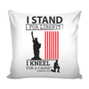 I Stand For Liberty Pillow Cover