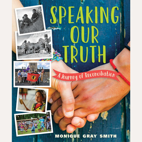 Speaking Our Truth Monique Gray Smith