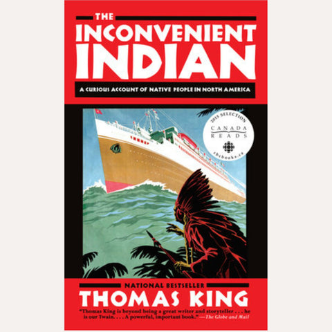 The Inconvenient Indian Thomas King