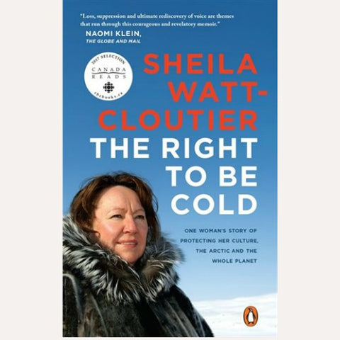 The Right to be Cold Sheila Watt-Cloutier