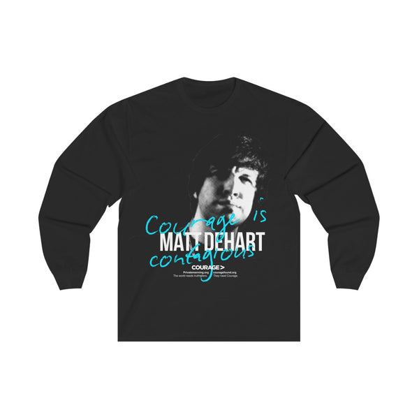 Matt Dehart - Courage is Contagious - Unisex Long Sleeve Tee