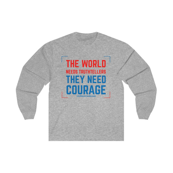 They Need Courage - Unisex Long Sleeve Tee