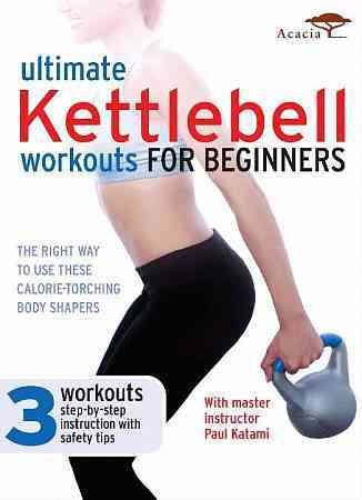 ULTIMATE KETTLEBELL WORKOUTS FOR BEGI