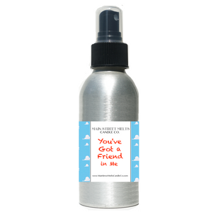 YOU'VE GOT A FRIEND IN ME Room Spray