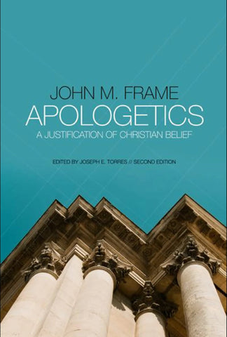 Apologetics: A Justification of Christian Belief: NEW!