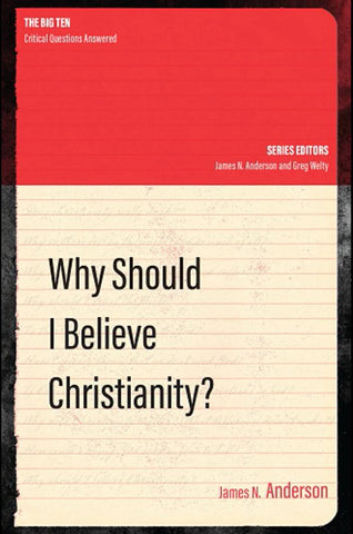 Why Should I Believe Christianity? NEW!